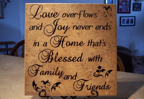 Love overflows and joy never ends in a home that's blessed with family and friends